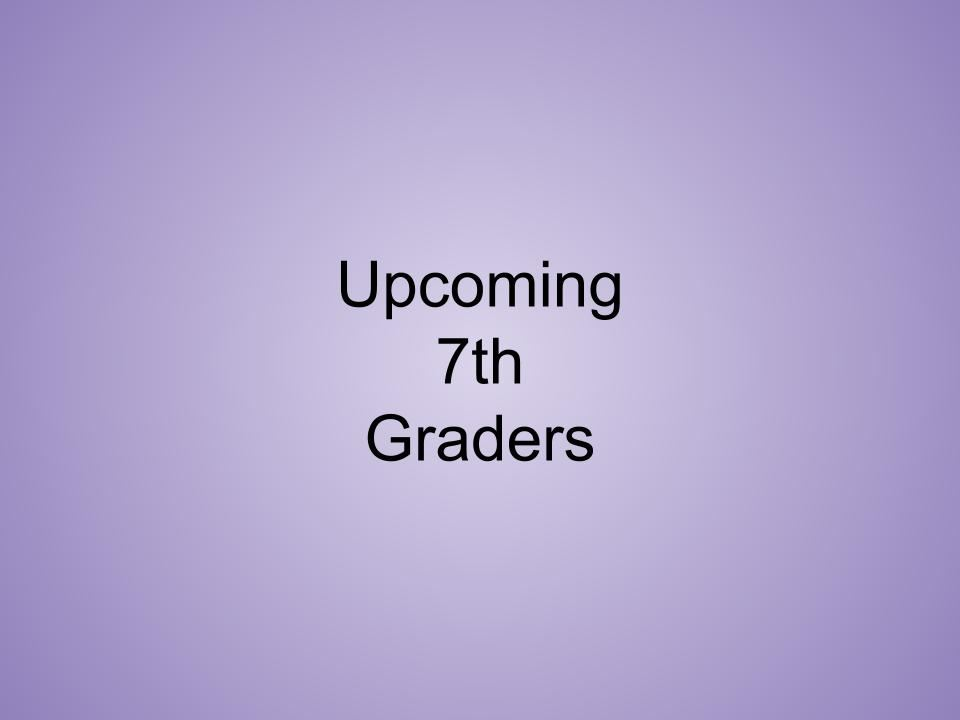 Message to Upcoming 7th Grade Parents