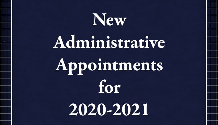New Administrative Appointments for 2020-2021